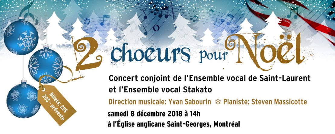 Concert conjoint de l'Ensemble vocal Stakato et l'Ensemble vocal Saint-Laurent, le 8 décembre 2018 à 14h